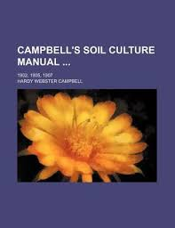 Campbell's Soil Culture Manual; 1902, 1905, 1907 by Hardy Webster Campbell