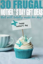 30 frugal mother s day gift ideas