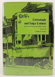 9780960252619 Crossroads And Fence Corners Historical Lore Of Fairfield County Vol 2 Abebooks Goslin Charles R 0960252614