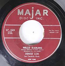 DENISE LOR - DENISE LOR 45 RPM HELLO DARLING / IF I GIVE MY HEART ...