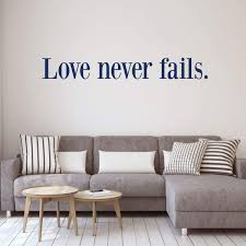 Love Never Fails Wall Decor Vinyl Decor Wall Decal Customvinyldecor Com