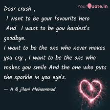 dear crush i want to b quotes writings by a q jilani