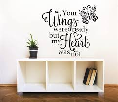 Your Wings Were Ready But My Heart Was Not Memorial Quote Butterfly Heart Peel Stick Sticker Vinyl Wall Decal 22 Colors Available Size 12 Inches X 18 Inches Amazon Com