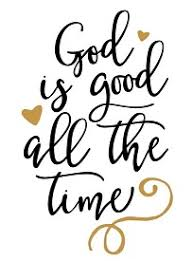 God Is Good All The Time Wall Decal Philippians 413 Creations