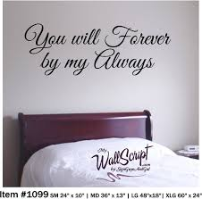 You Will Forever Be My Always Bedroom Wall Decal Master Etsy Master Bedroom Wall Art Inspirational Wall Decals Wall Decals For Bedroom