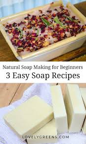 soap making for beginners 3 easy soap