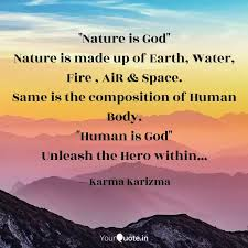 nature is god nature is quotes writings by khushboo singh