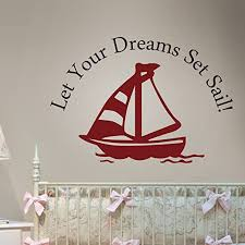 Amazon Com Let Your Dreams Set Sail Vinyl Wall Decal Dream Wall Quote Nursery Wall Sticker Sailing Wall Graphic Home Art Decor C Sailboat Dark Red Words Black Home Kitchen