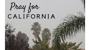 PRAY FOR CALIFORNIA - YouTube
