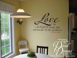 Decal Drama Love Is Louder Than The Pressure To Be Perfect Quote Vinyl Wall Decal Vinyl Decals For Every Day
