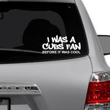 Chicago Cubs Fan Before Cool Window Decal Sticker White Vinyl Free Shipping Ebay