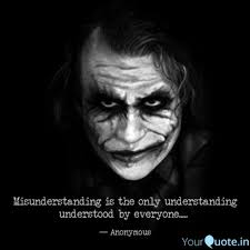 misunderstanding is the o quotes writings by joker yourquote