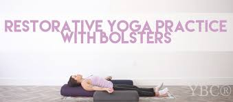 restorative yoga practice with yoga