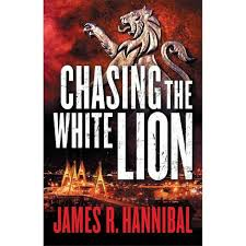 Chasing The White Lion - By James R Hannibal (Paperback) : Target