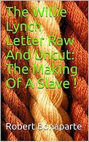 the willie lynch letter raw and uncut