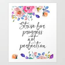 Strive For Progress Not Perfection Inspirational Quote Motivational Print Typographic Art Art Print By Printableartsy Society6