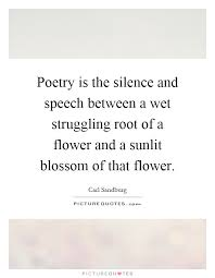 poetry is the silence and speech between a wet struggling root