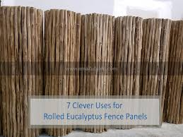 7 Clever Uses For Rolled Eucalyptus Fence Panels Amazulu