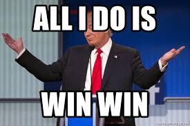 All I do is Win Win - Trump Shrugging | Meme Generator