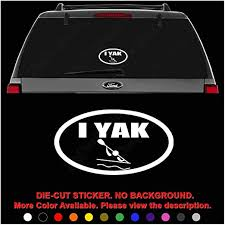 Amazon Com I Yak Kayak Kayaking Die Cut Vinyl Decal Sticker For Car Truck Motorcycle Vehicle Window Bumper Wall Decor Laptop Helmet Size 20 Inch 50 Cm Wide Color Gloss White