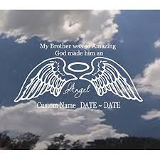 Memory Of Decal My Brother Was So Amazing God Made Him An Angel Custom Name And Date Auto Decal Brother Custom Name 6 5 X 13 Walmart Com Walmart Com