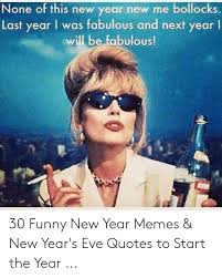 none of this new year new bollocks last year i was fabulous and