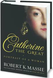 Robert K. Massie's biography shows the human side of Catherine the Great,  Russia's brilliant 18th century monarch