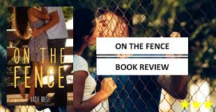 On The Fence Kasie West Book Review Changing Without Changing