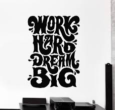 Vinyl Wall Decal Work Hard Dream Big Quote Office Stickers Mural Uniqu Wallstickers4you