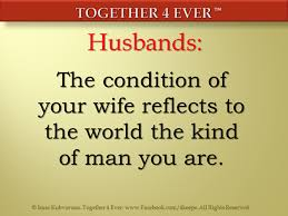 husbands the condition of your wife reflects to the world the