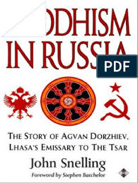 buddhism in russia the story of agvan dorzhiev lhasa s emissary