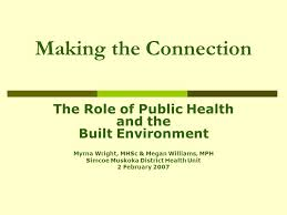 Making the Connection The Role of Public Health and the Built ...