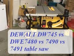 Dewalt Dw745 Vs Dwe7480 Vs 7490 Vs 7491 Reviews Comparison