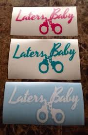 50 Shades Of Grey Decal White Pink Or Teal Laters Baby Fifty Shades Laters Baby Fifty Shades Laters Baby Vinyl Decals