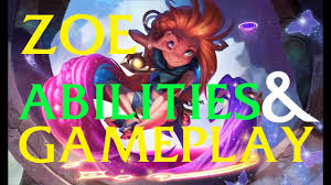 LOL ZOE NEW CHAMPION Abilities and ...