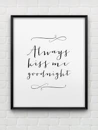 Printable Always Kiss Me Goodnight Print Instant Etsy Modern Wall Art Bedroom Bedroom Wall Art White Home Decor