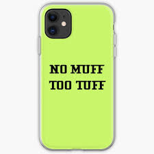 No Muff Too Tuff Funny Car Window Bumper Decal Iphone Case Cover By Imagemonkey Redbubble