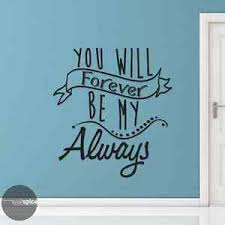 You Will Forever Be My Always Vinyl Wall Decal Sticker Ebay