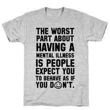 the worst part of mental illness joker quote t shirt lookhuman