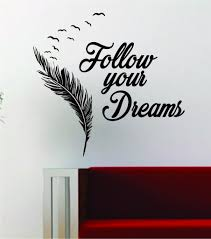 Follow Your Dreams Feather Birds Inspirational Quote Decal Sticker Wal Boop Decals