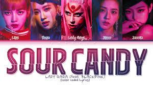 Lady Gaga, BLACKPINK - SOUR CANDY lyrics (Color Coded) - YouTube