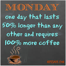monday one day that lasts % longer than any other and requires