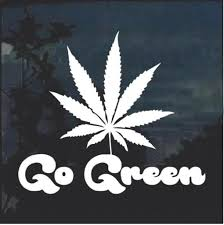 Go Green Marijuana Canabis Window Decal Sticker Midwest Sticker Shop