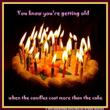 hillarious happy birthday sayings you know you re getting old