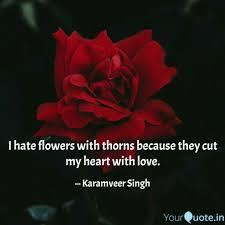 i hate flowers thorn quotes writings by karamveer