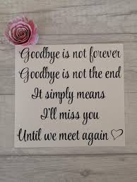 Goodbye Is Not Forever Goodbye Is Not The End Memorial Vinyl Etsy