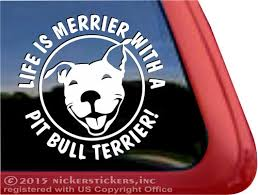 Life Is Merrier With A Pit Bull Terrier Dog Decals Stickers Nickerstickers