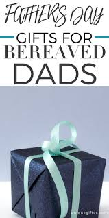 20 father s day gifts for bereaved dads