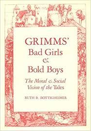Grimms Bad Girls & Bold Boys: Bottigheimer, Ruth B.: 9780300043891:  Amazon.com: Books