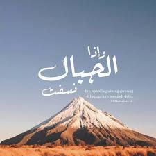 holy quotes akan datang waktunya gunung gunung hancur menjadi